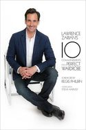 Lawrence Zarian's Ten Commandments For A Perfect Wardrobe