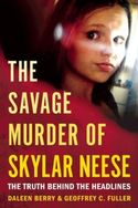 The Savage Murder of Skylar Neese
