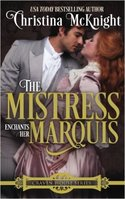 Meet London's Most Scandalous Family in THE MISTRESS ENCHANTS HER MARQUIS and be among Christina McKnight's Five Lucky Winners!