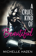GUEST GIVEAWAY! Michelle Hazen � A CRUEL KIND OF BEAUTIFUL plus Amazon