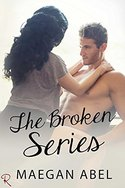 Ask and You Shall Receive...The Broken Series by Maegan Abel is now a BOXED SET!