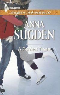Win a Signed Copy of Anna Sugden's 'A Perfect Trade'