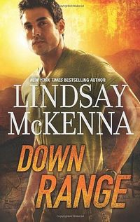 Lindsay McKenna's Shadow Warriors Series Gets Top Marks, See for Yourself with an Autographed Copy of DOWN RANGE