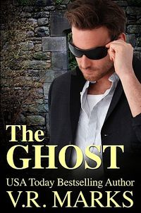 The Ghost --The New Release from V.R. Marks!