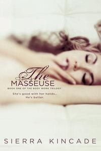 Celebrate the launch of Sierra Kincade�s Romantic Suspense THE MASSEUSE!