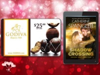 Celebrate the �Month of Love� with a Copy of Catherine Spangler�s SHADOW CROSSING and a $25 Godiva Gift Card!
