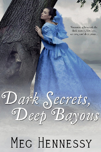 Win a $100 Amazon Gift Card and Enjoy, DARK SECRETS, DEEP BAYOUS, by Award-Winning Author Meg Hennessy.