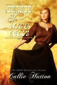 Win A CHANCE TO LOVE AGAIN from Callie Hutton!