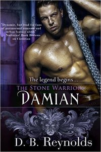 Win a Copy of DAMIAN, the first book of D. B. Reynolds new Stone Warriors!
