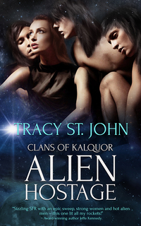GUEST POST GIVEAWAY! Tracy St. John � ALIEN HOSTAGE