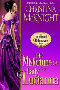 Discover Mystery and Romance and Win THE MISFORTUNE OF LADY LUCIANNA by Christina McKnight