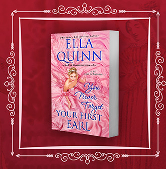 Ella Quinn won't let you FORGET YOUR FIRST EARL