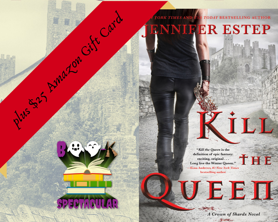 It's a Boo-K Spectacular Event! Jennifer Estep's KILL THE QUEEN plus a $25 Amazon gift card