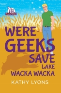 WERE-GEEKS SAVE WACKA WACKA
