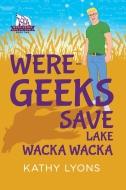 WERE-GEEKS SAVE WACKA WACKA