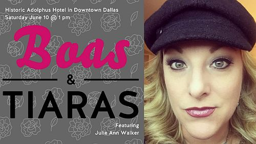 Boas & Tiaras at the Adolphus Hotel on June 10th at 1pm